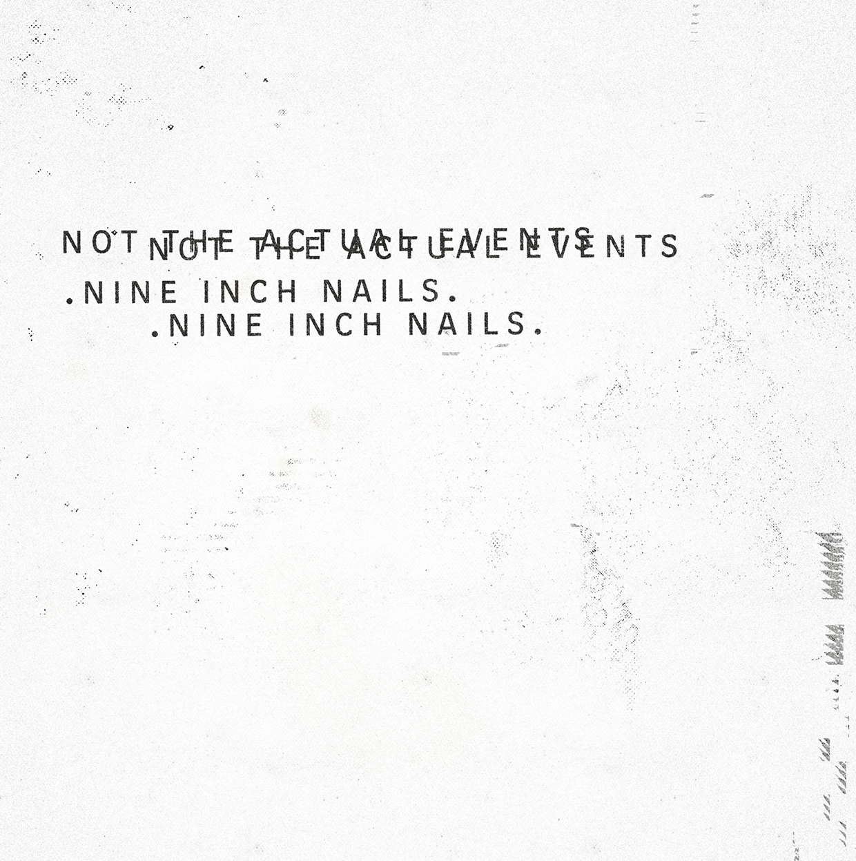 Nine Inch Nails – Not The Actial Events