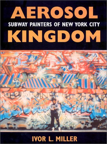 "Ivor L. Miller, автор книги ""Aerosol Kingdom: Subway Painters of New York City"""